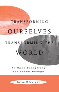 Transforming Ourselves/Transforming the World