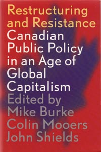 Restructuring and Resistance: Canadian Public Policy in the Age of Global Capitalism