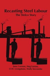 Recasting Steel Labour