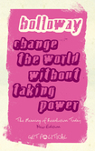 Change the World Without Taking Power, 3rd edition
