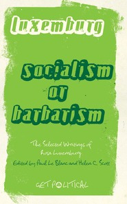 Rosa Luxemburg: Socialism or Barbarism