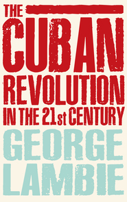 Cuban Revolution in the 21st Century