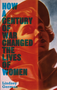 How a Century of War Changed the Lives of Women