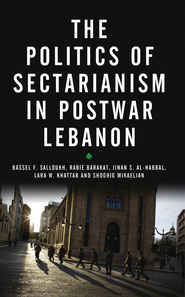 Politics of Sectarianism in Postwar Lebanon