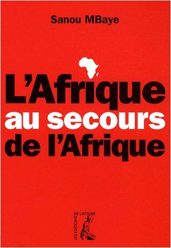 L'Afrique au secours de l'Afrique / Africa to the Rescue of Africa
