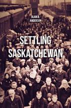 Settling Saskatchewan