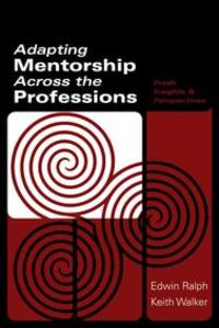 Adapting Mentorship Across the Professions