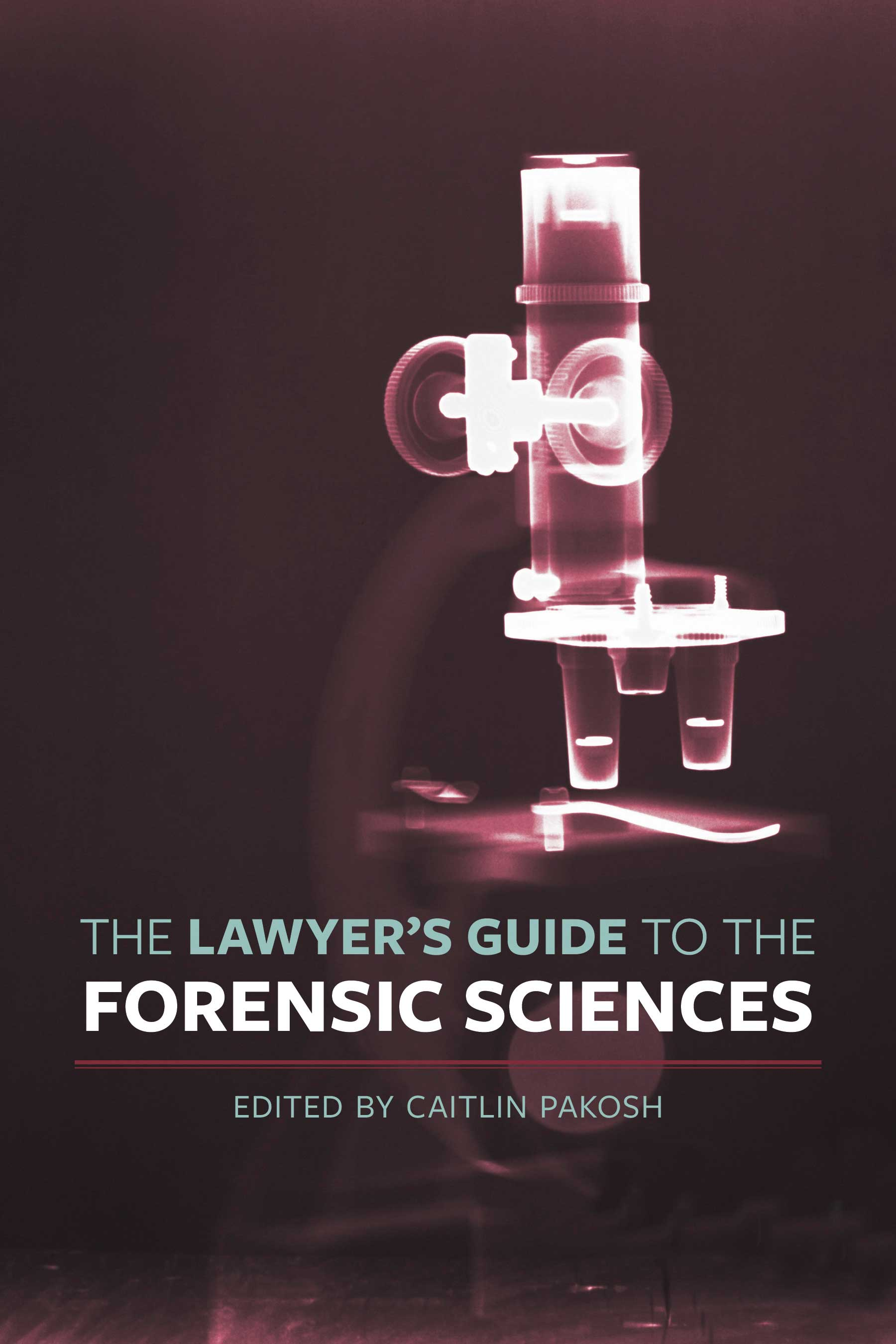 Lawyer's Guide to the Forensic Sciences