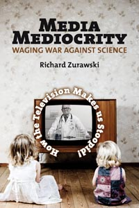 Media Mediocrity�Waging War Against Science