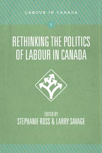 Rethinking the Politics of Labour in Canada