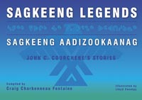 Sagkeeng Legends (Sagkeeng Aadizookaanag)