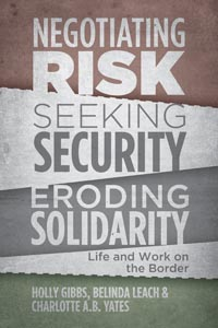 Negotiating Risk, Seeking Security, Eroding Solidarity