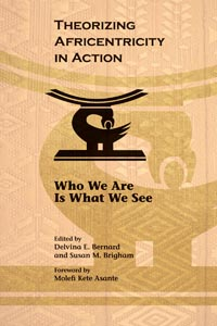 Theorizing Africentricity in Action