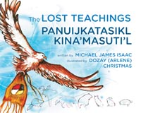 Lost Teachings/Panuijkatasikl Kina'masuti'l