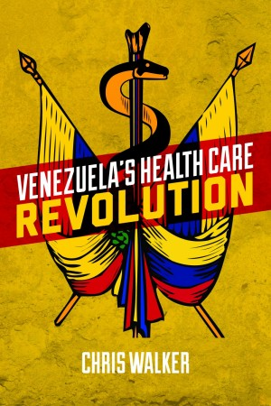 Venezuela's Health Care Revolution