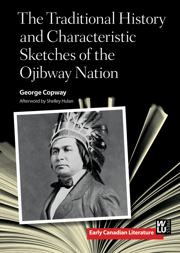 Traditional History and Characteristic Sketches of the Ojibway Nation