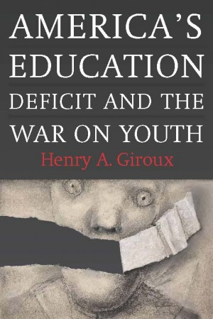 America's Education Deficit and the War on Youth