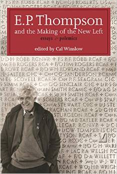 E.P. Thompson and the Making of the New Left