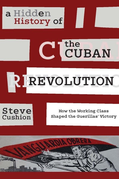 Hidden History of the Cuban Revolution