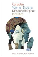 Canadian Women Shaping Diasporic Religious Identities