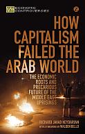 How Capitalism Failed the Arab World
